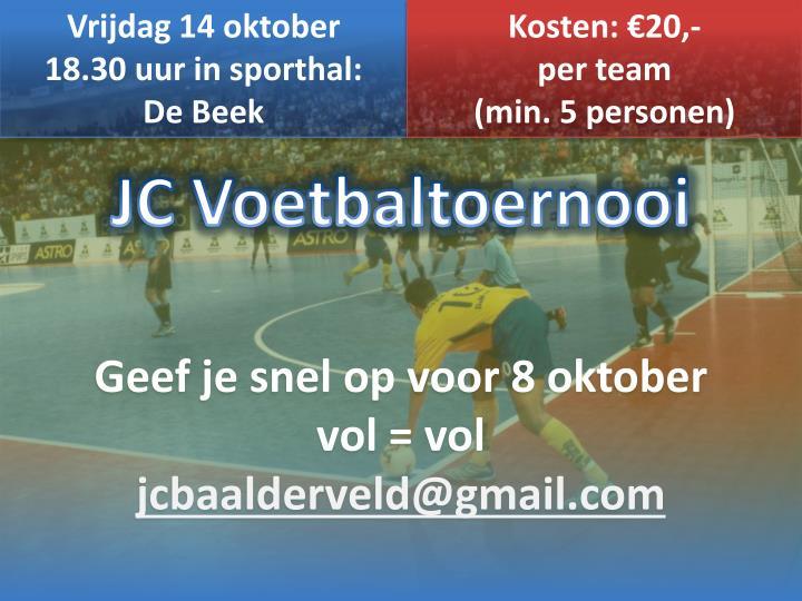 Jc voetbaltoernooi geef je snel op voor 8 oktober vol vol jcbaalderveld @ gmail com