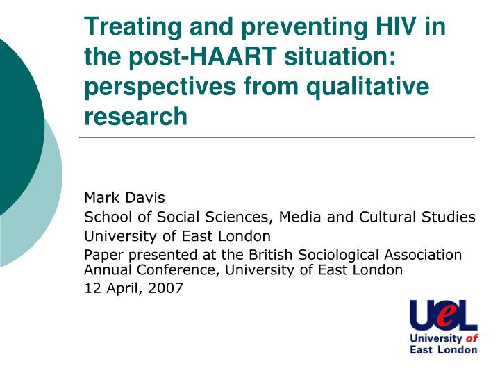 Treating and preventing hiv in the post haart situation perspectives from qualitative research