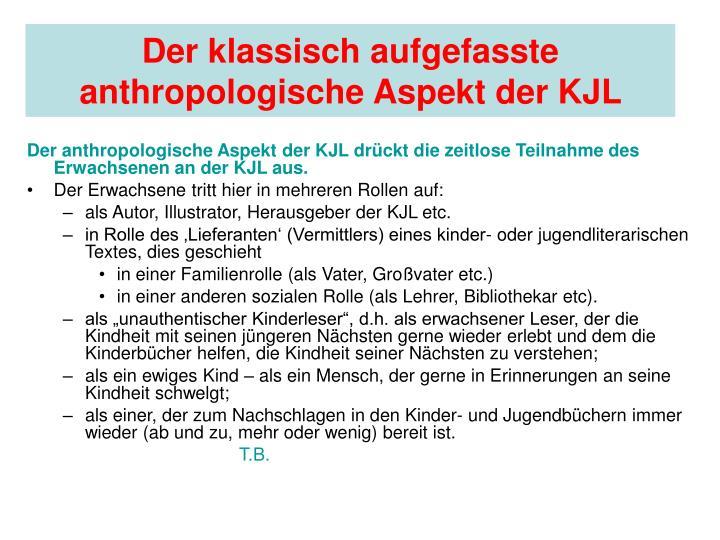 Der klassisch aufgefasste anthropologische Aspekt der KJL