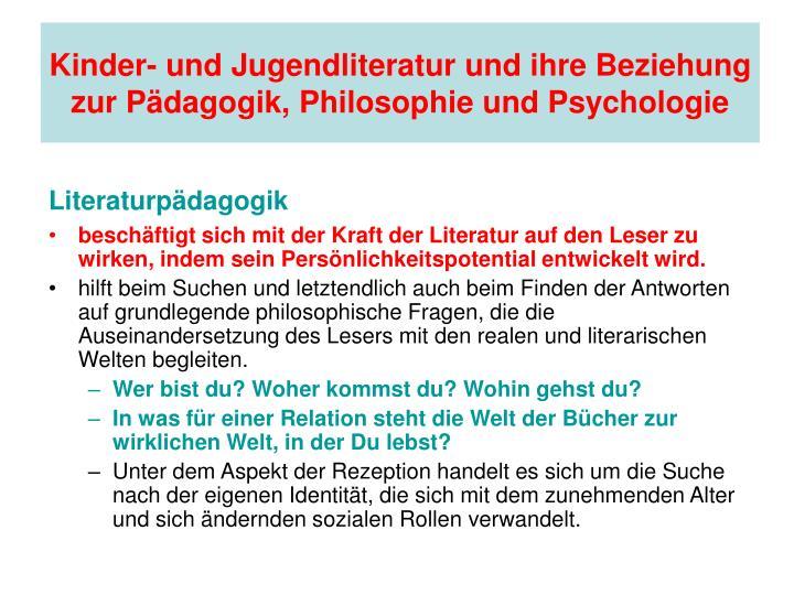 Kinder- und Jugendliteratur und ihre Beziehung zur Pädagogik, Philosophie und Psychologie