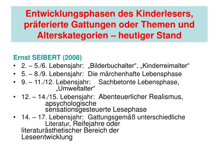 Entwicklungsphasen des Kinderlesers, präferierte Gattungen oder Themen und Alterskategorien – heutiger Stand