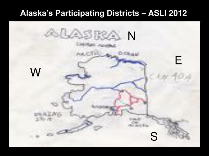 Alaska's Participating Districts – ASLI 2012