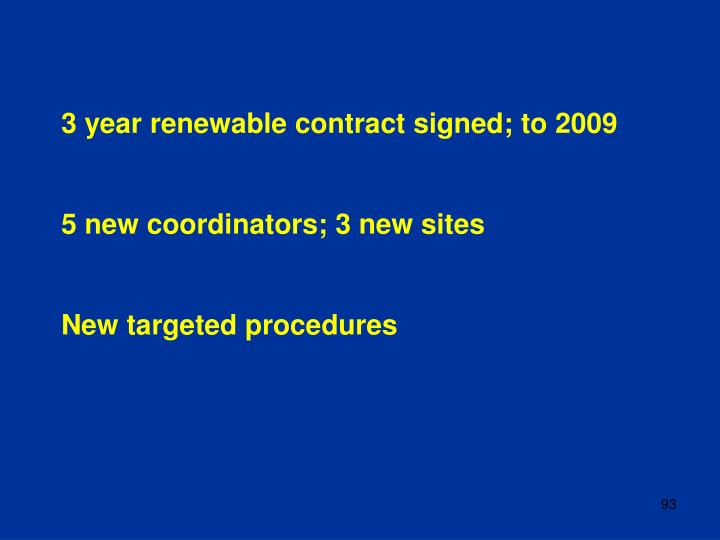 3 year renewable contract signed; to 2009