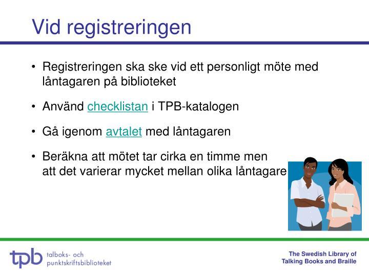 Vid registreringen