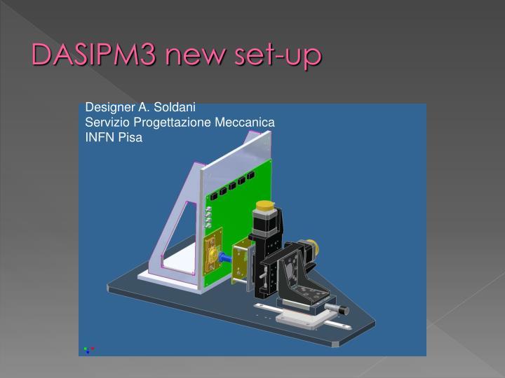 DASIPM3 new set-up