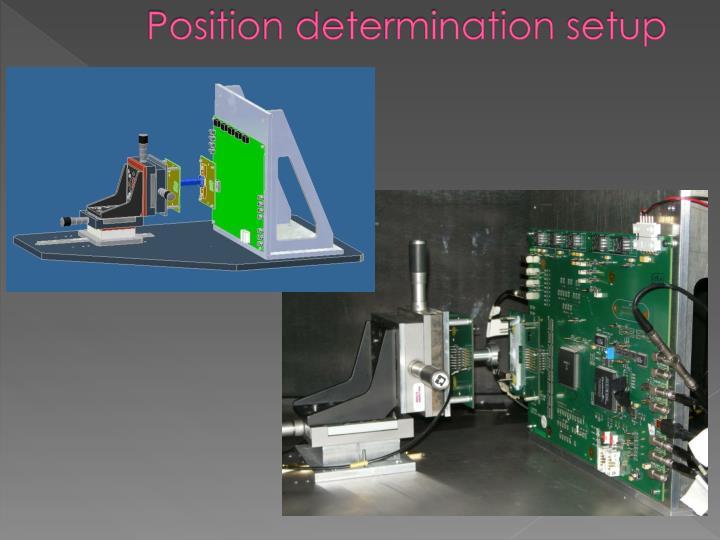 Position determination setup