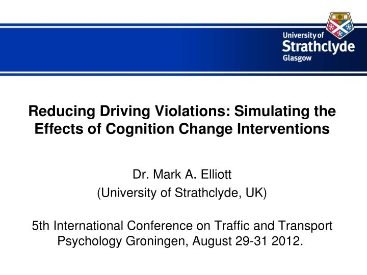 reducing driving violations simulating the effects of cognition change interventions n.