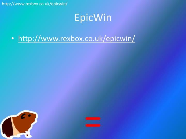 http://www.rexbox.co.uk/epicwin/