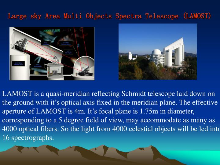Large sky Area Multi Objects Spectra Telescope (LAMOST)