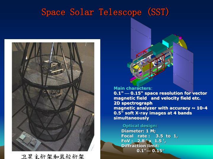 Space Solar Telescope (SST)