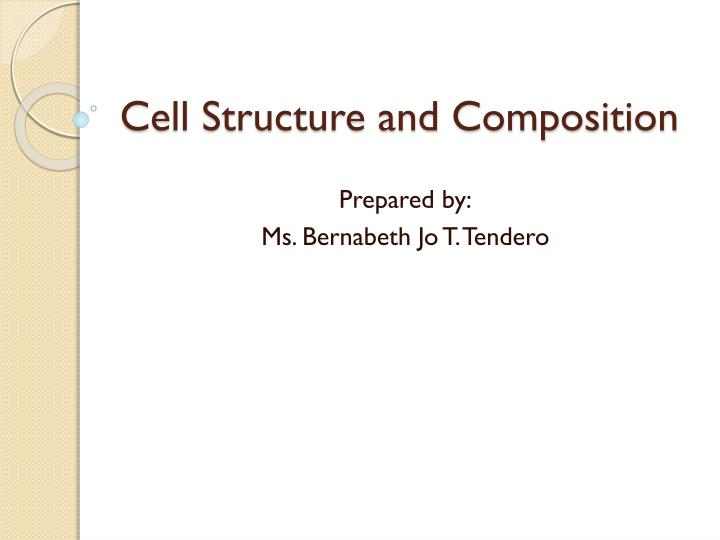 Cell structure and composition