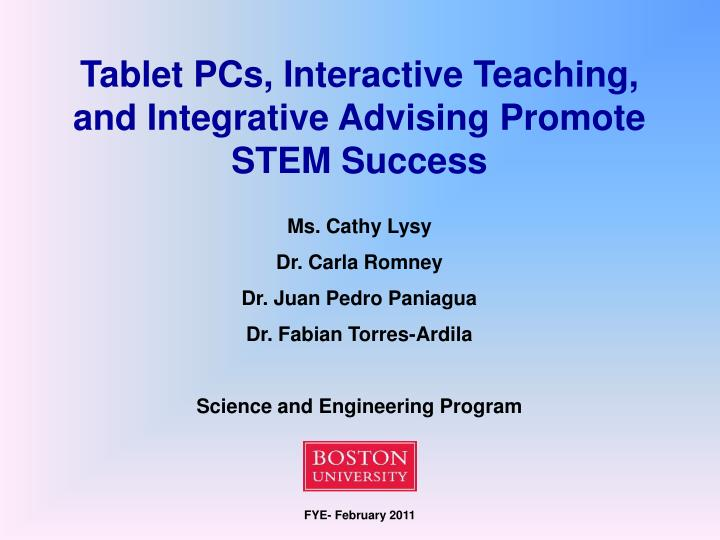 Tablet PCs, Interactive Teaching, and Integrative Advising Promote STEM Success
