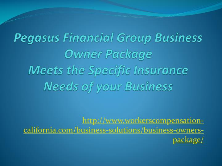 pegasus financial group business owner package meets the specific insurance needs of your business n.