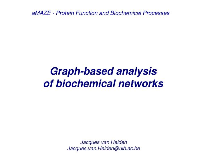 amaze protein function and biochemical processes