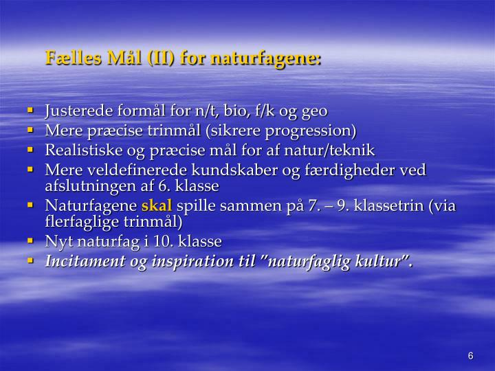 Fælles Mål (II) for naturfagene: