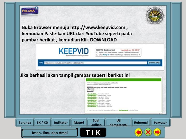 Buka Browser menuju http://www.keepvid.com , kemudian Paste-kan URL dari YouTube seperti pada gambar berikut , kemudian Klik DOWNLOAD