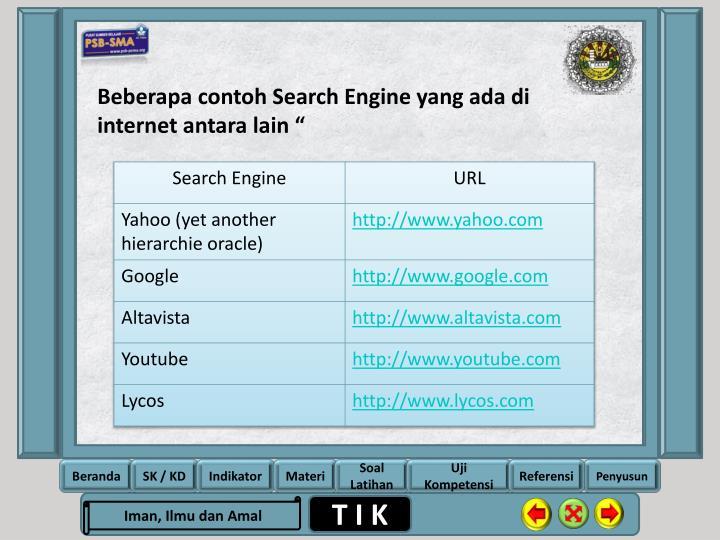 """Beberapa contoh Search Engine yang ada di internet antara lain """""""