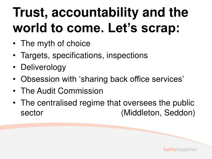 Trust, accountability and the world to come. Let's scrap: