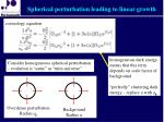 spherical perturbation leading to linear growth