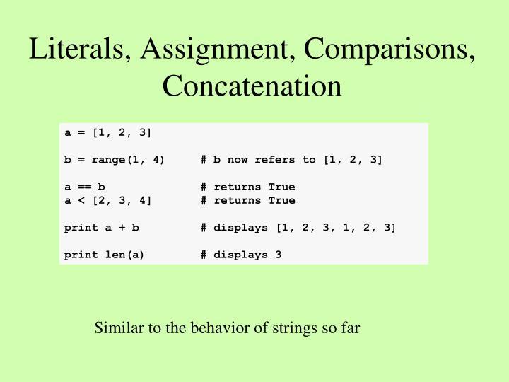 Literals assignment comparisons concatenation