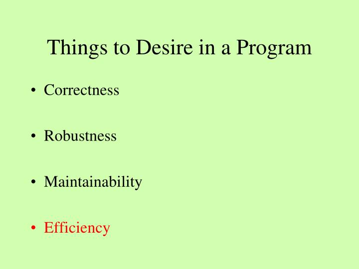 Things to desire in a program