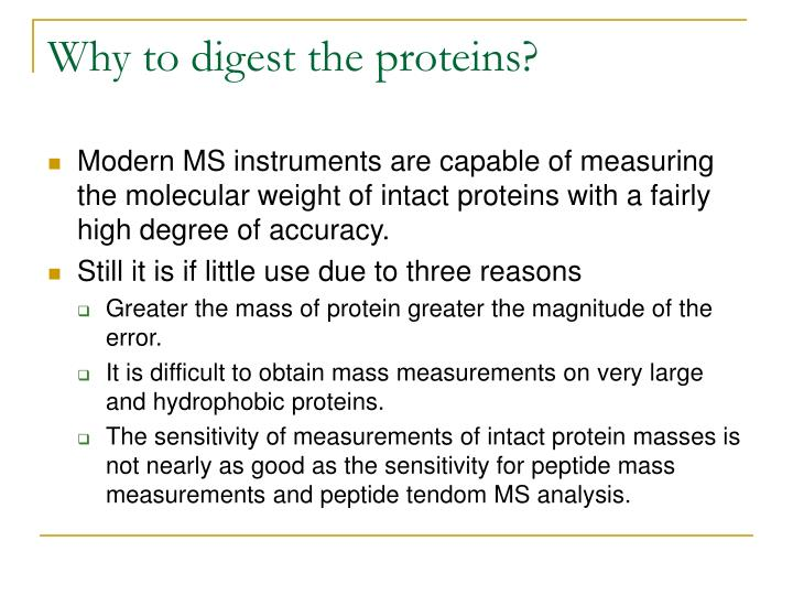 Why to digest the proteins