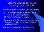cleaving disulfide bonds and protecting the thiols formed