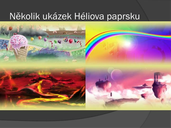 Několik ukázek Héliova paprsku