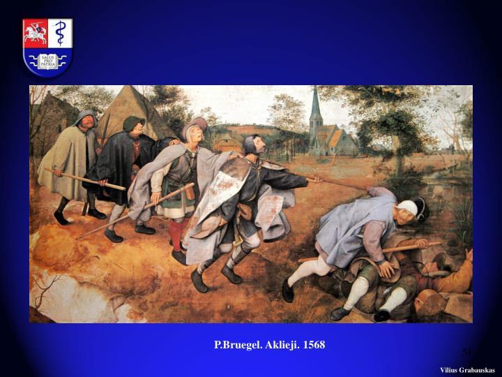 P.Bruegel. Aklieji. 1568