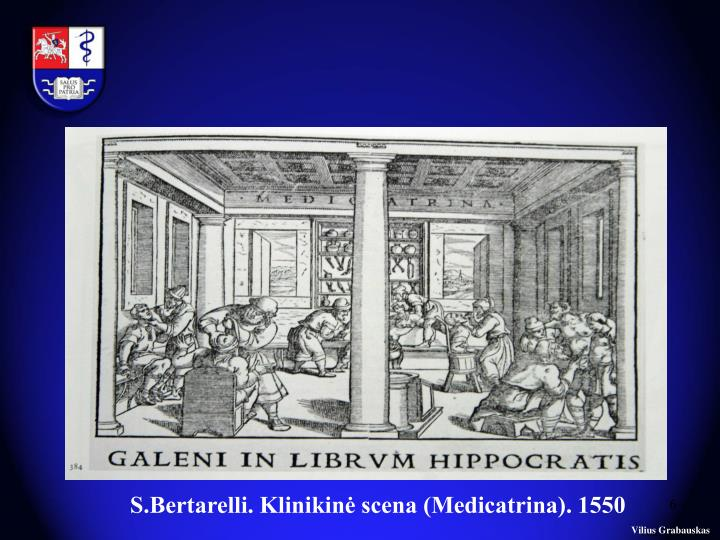 S.Bertarelli. Klinikinė scena (Medicatrina). 1550