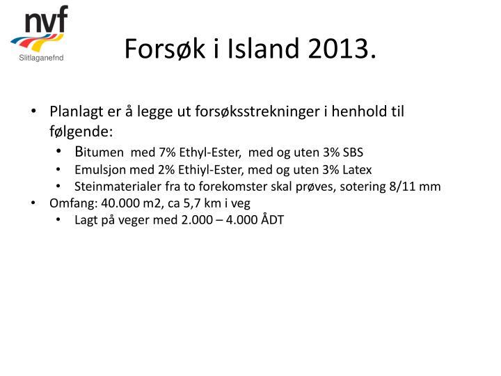 Forsøk i Island 2013.