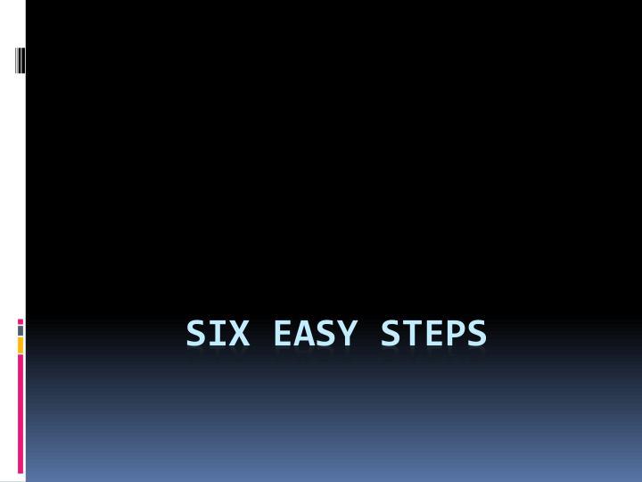 Six easy steps