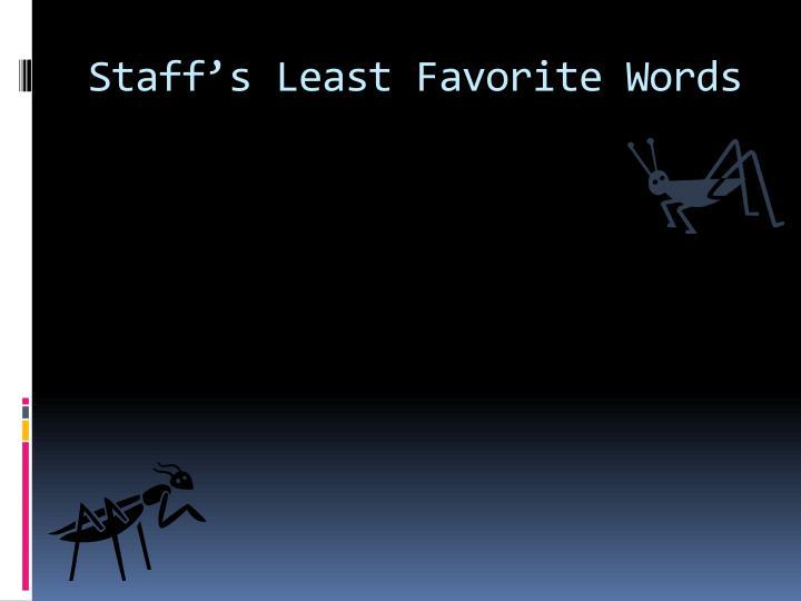 Staff's Least Favorite Words