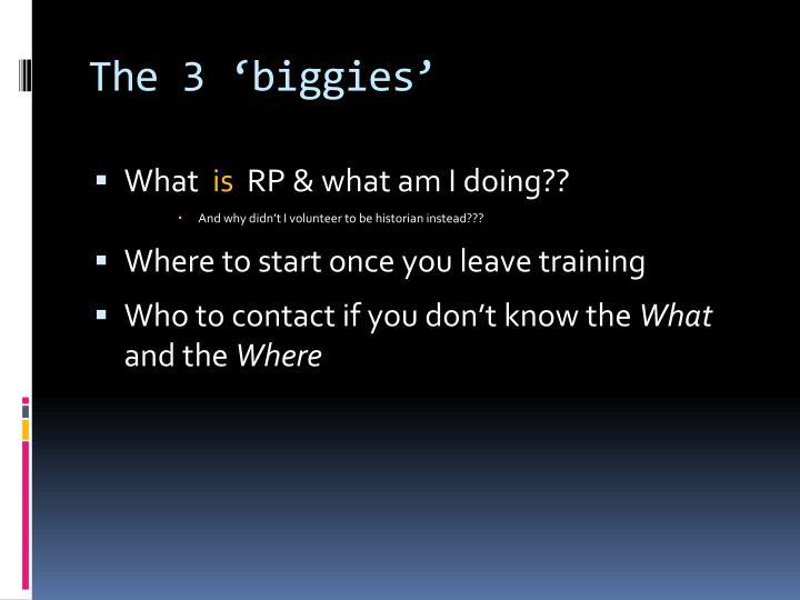The 3 'biggies'