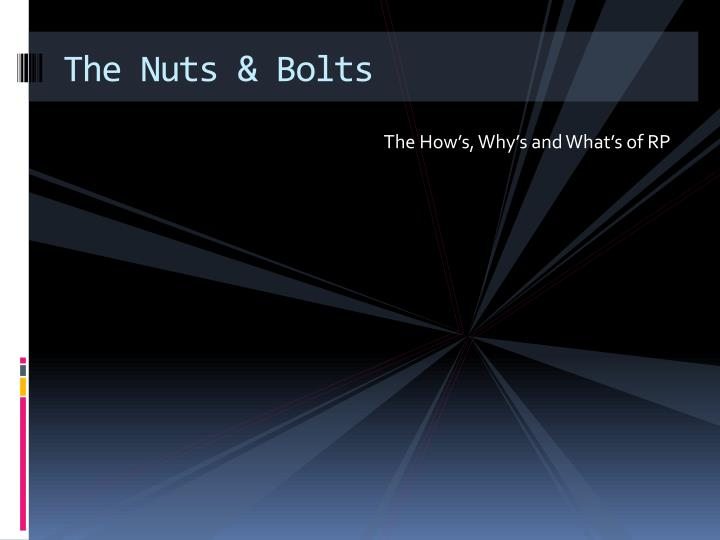 The Nuts & Bolts