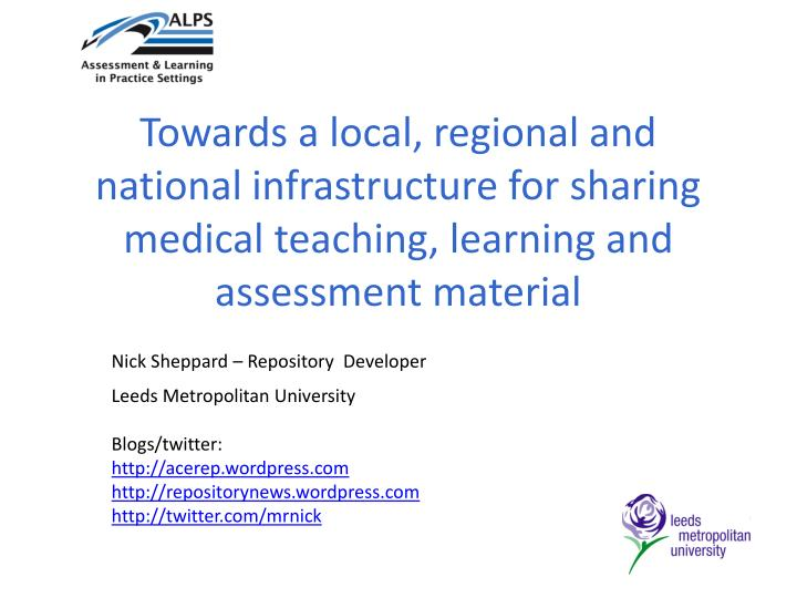 Towards a local, regional and national infrastructure for sharing medical teaching, learning and ass...