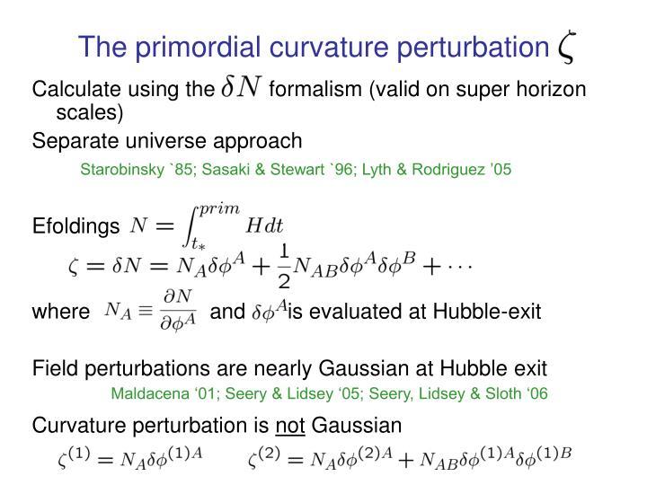 The primordial curvature perturbation