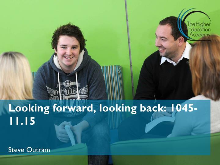 Looking forward, looking back: 1045-11.15