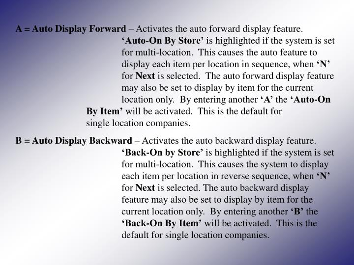 A = Auto Display Forward
