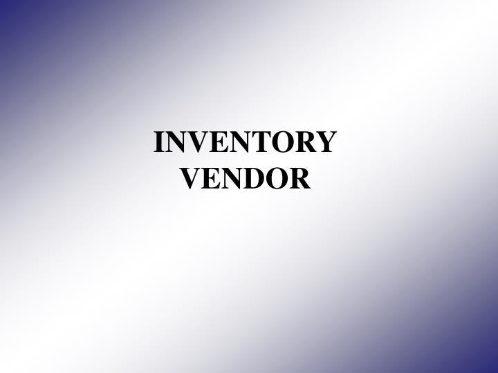 INVENTORY VENDOR
