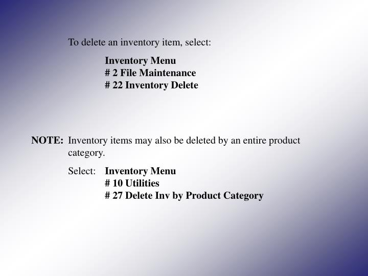 To delete an inventory item, select:
