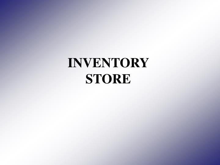 INVENTORY STORE