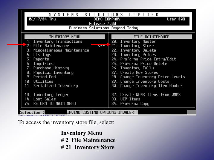 To access the inventory store file, select: