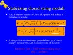 stabilizing closed string moduli
