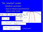 the minimal model quadratic maximum end of inflation determined by higher order terms1