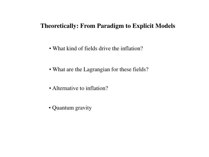 Theoretically: From Paradigm to Explicit Models