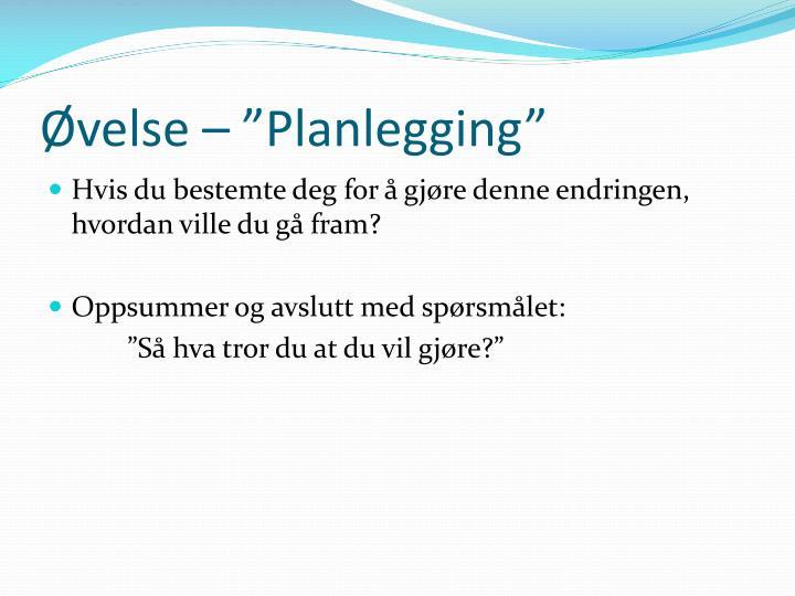 """Øvelse – """"Planlegging"""""""