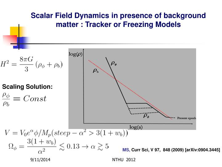 Scalar Field Dynamics in presence of background matter : Tracker or Freezing Models