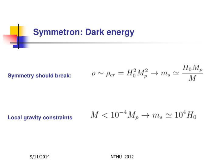 Symmetron: Dark energy