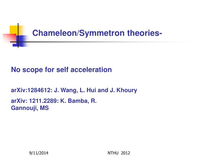 Chameleon/Symmetron theories-